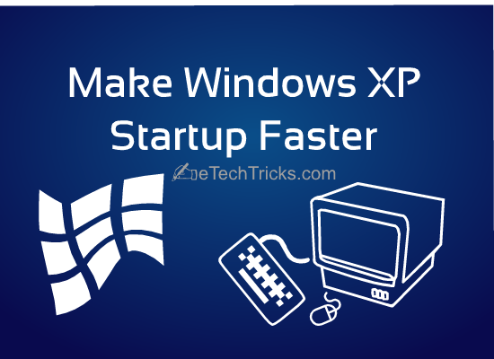 make windows xp startup faster